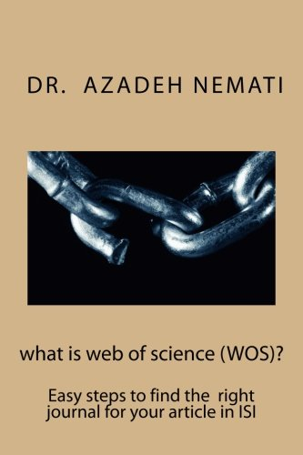 what is web of science (WOS)?: Easy steps to find the right journal for your article from ISI (Persian Edition) pdf epub