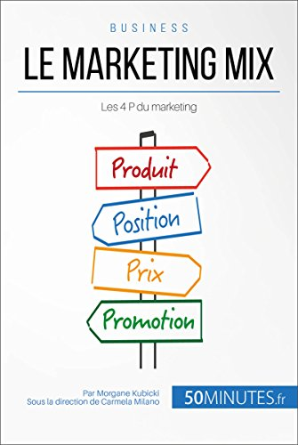 Le marketing mix: Les 4 P du marketing (Gestion & Marketing t. 8) (French Edition)