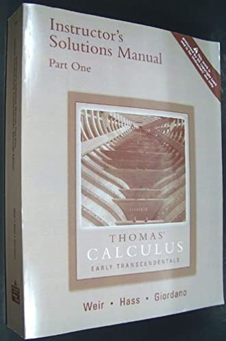 thomas calculus early trandscendentals instructor s solution rh amazon com Thomas Calculus 3rd Edition PDF Thomas Calculus 13th Edition PDF