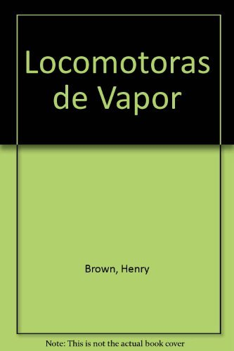 Descargar Libro Locomotoras De Vapor Henry Brown