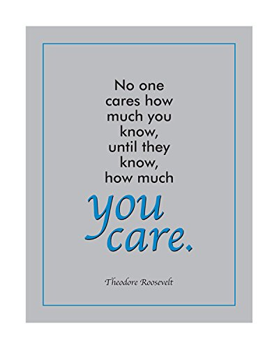 No one Cares How Much You Know Until They Know How Much You Care Poster Gray/Blk/Blue 16 x 20 Poster