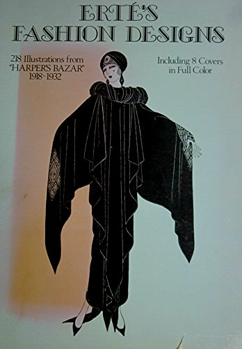 Erte's Fashion Designs (218 Illustrations from 'Harper's Bazar' 1918-1932) Including 8 Covers in Full ()