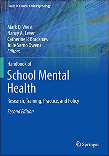 Handbook of School Mental Health: Research, Training, Practice, and Policy (Issues in Clinical Child Psychology)