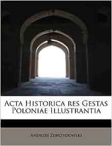 Acta Historica res Gestas Poloniae Illustrantia: Andrzej Zebrzydowski