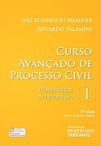 Curso Avançado de Processo Civil. Teoria Geral do Processo - Volume 1