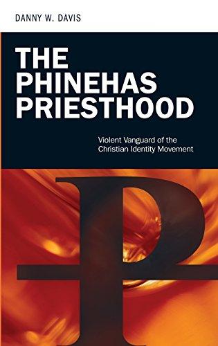 the-phinehas-priesthood-violent-vanguard-of-the-christian-identity-movement-praeger-security-interna