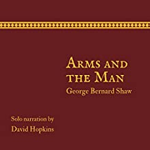Arms and the Man (Director's Playbook Edition) Audiobook by George Bernard Shaw Narrated by David Hopkins