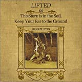 Lifted or The Story Is in the Soil, Keep Your Ear to the Ground by Bright Eyes (2002) Audio CD