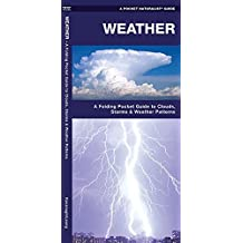 Weather: A Folding Pocket Guide to to Clouds, Storms and Weather Patterns (A Pocket Naturalist Guide)