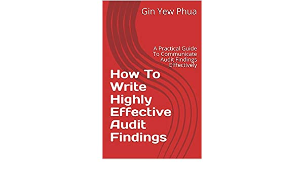 How To Write Highly Effective Audit Findings: A Practical
