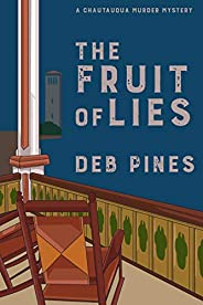 The Fruit of Lies: A Chautauqua Murder Mystery (Chautauqua Murder Mysteries Book 6) (English Edition)