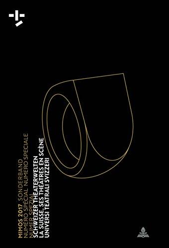 Mimos 2017 Sonderband Numéro Spécial Numero Speciale Numer Spezial: SCHWEIZER THEATERWELTEN LA SUISSE, SES THÉÂTRES EN SCÈNE UNIVERSI TEATRALI SVIZZERI