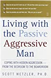 Living with the Passive-Aggressive Man: Coping with