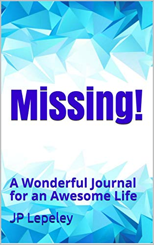 Missing!: A Wonderful Journal for an Awesome Life ()