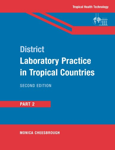 District Laboratory Practice in Tropical Countries, Part 2, 2nd Edition (Pt. 2)