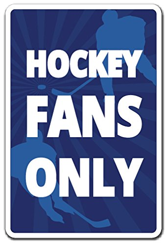 Hockey Fans ONLY Aluminum Sign Sports Game Team Stick Puck Coach | Indoor/Outdoor | 10