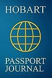 Hobart Passport Journal: Blank Lined Hobart (Australia) Travel Journal/Notebook/Diary - Great Hobart (Australia) Gift/Present/Souvenir for Travel Lovers