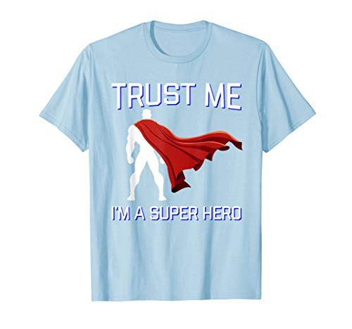 Trust Me I'm a Super Hero Shirt Flowing Red Cape Tee