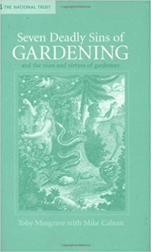 Read online Seven Deadly Sins of Gardening: And the Vices and Virtues of Gardeners PDF