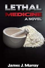 Lethal Medicine: A Novel (A Jon Masters Novel) (Volume 1) Paperback