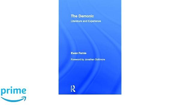 The Demonic: Literature and Experience: Amazon.es: Ewan ...