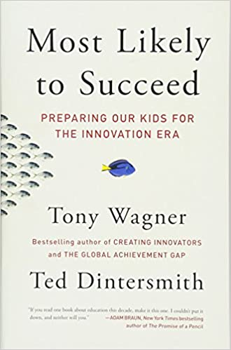 image for Most Likely to Succeed: Preparing Our Kids for the Innovation Era