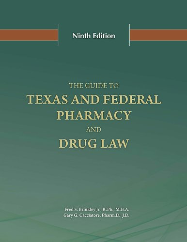 The Guide to Texas and Federal Pharmacy and Drug Law (Texas And Federal Pharmacy And Drug Law)