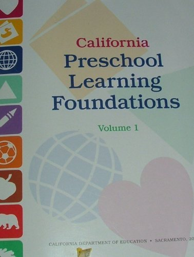 California Preschool Learning Foundations   Volume 1 Published By California Department Of Education Paperback