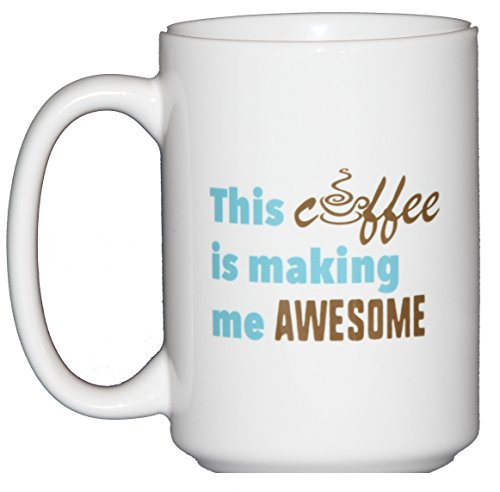 This Coffee is Making Me Awesome Funny Coffee Mug (Awesome Wood)
