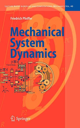 Mechanical System Dynamics (Lecture Notes in Applied and Computational Mechanics)