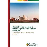 Os rastros da viagem à Índia na poética de Cecília Meireles