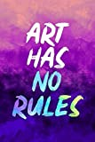 Art Has No Rules: Blank Lined Notebook Journal Diary Composition Notepad 120 Pages 6x9 Paperback ( Art ) Purple
