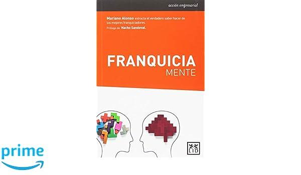 Franquiciamente (acción empresarial): Amazon.es: Mariano ...