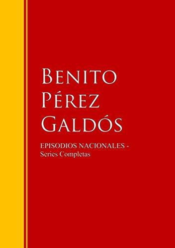 Episodios Nacionales: Biblioteca de Grandes Escritores (Spanish Edition)