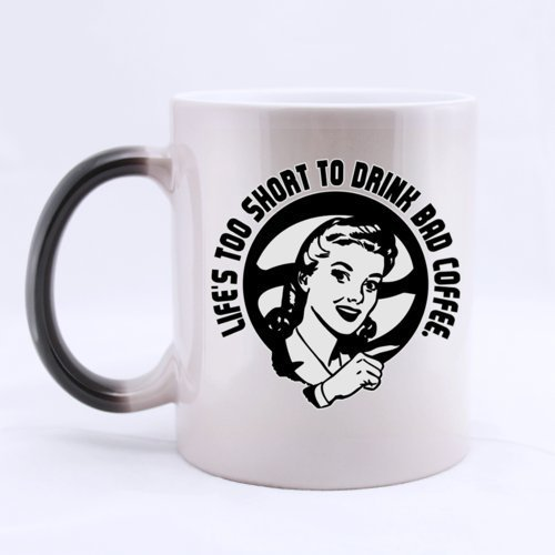 Funny Morphing Mug 'LIFE'S TOO SHORT TO DRINK BAD COFFEE' Heat Color Changing Mug Magic Coffee Mug (Ceramic/11 Oz) - Best Houseware / Necessities / Gift / Home / Office / Shop Choice
