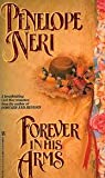 Forever in His Arms, Penelope Neri, 0821733850