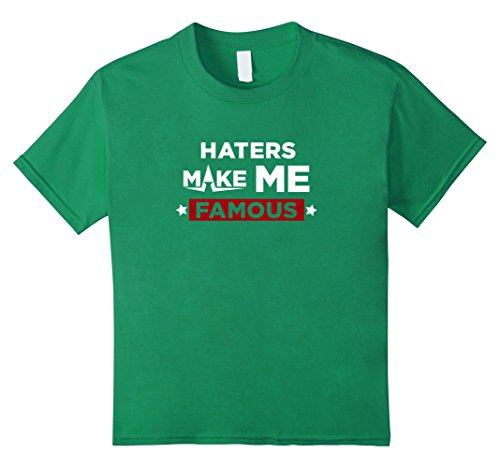 Kids Haters Make Me Famous Shirt 12 Kelly Green