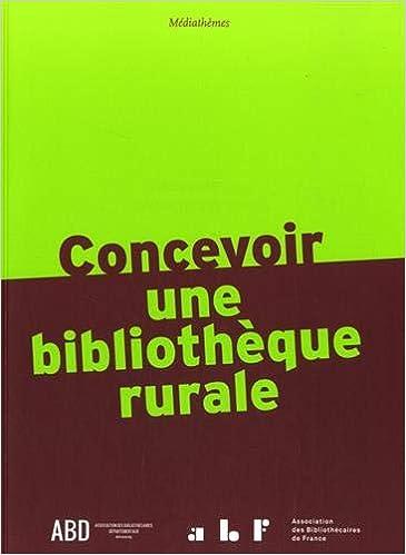 """Résultat de recherche d'images pour """"Concevoir une bibliothèque rurale/Jacquet, Amandine"""""""