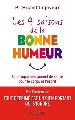 Les 4 saisons de la bonne humeur - un programme annuel de sante pour le corps et l'esprit  PDF