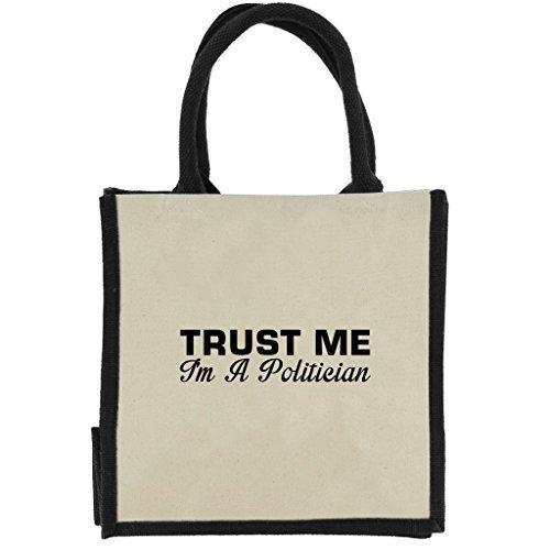 Trust Me I m A Politiker in schwarz print Jute Midi Einkaufstasche mit schwarzen Griffen und Rand dkIwvp9r