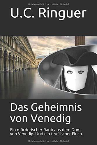 Das Geheimnis von Venedig: Ein mörderischer Raub aus dem Dom von Venedig. Und ein teuflischer Fluch. (Cariello-Story, Band 3)