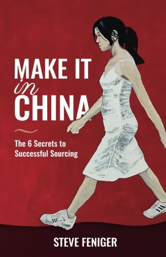 Make It in China: 6 Secrets to Successful Sourcing by Candid Creation Publishing (Image #1)