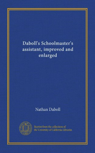(Daboll's Schoolmaster's assistant, improved and enlarged)