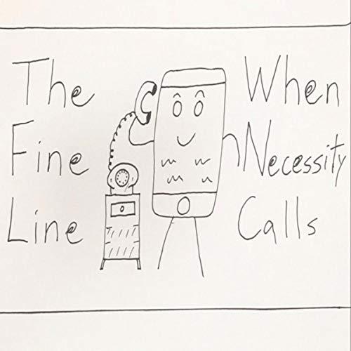 - When Necessity Calls