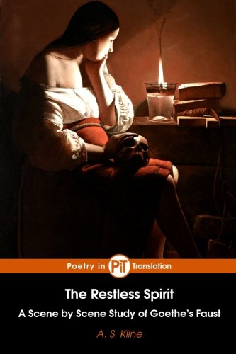 Read Online The Restless Spirit: A Scene by Scene Study of Goethe's Faust PDF Text fb2 book