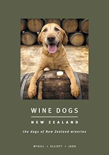 WINE DOGS IS RAPIDLY TAKING THE INTERNATIONAL WORLD OF WINE PUBLISHING TO A COMPLETELY DIFFERENT LEVEL.  Kevin Judd, Cloudy Bay, Marlborough NZThe worldwide series of Wine Dogs titles releases its first Kiwi Edition.Anyone who visits wineries can't h...