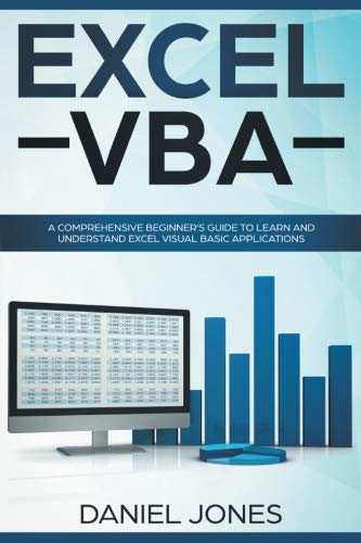 Excel VBA: A Comprehensive Beginner's Guide to Learn and Understand Excel Visual Basic Applications (Volume 1)