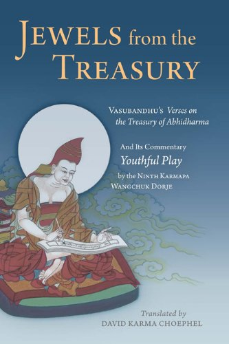 Download Jewels From the Treasury: Vasubandhu's Verses on the Treasury of Abhidharma and Its Commentary Youthful Play by the Ninth Karmapa Wangchuk Dorje ebook