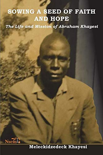 Sowing a Seed of Faith and Hope: The Life and Mission of Abraham Khayesi