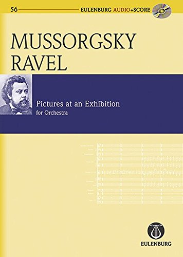 Pictures at an Exhibition: orchestrated by Maurice Ravel Eulenburg Audio+Score